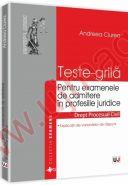 Teste-grila pentru examenele de admitere in profesiile juridice. Drept procesual civil. Explicatii ale variantelor de raspuns