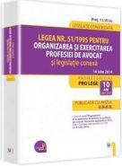 Legea nr. 51/1995 pentru organizarea si exercitarea profesiei de avocat si legislatie conexa | Actualizare: 14 iulie 2014