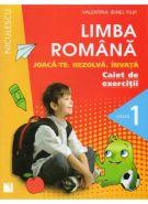 LIMBA ROMANA. CAIET DE EXERCIŢII PENTRU CLASA 1 | Joaca-te. Rezolva. Invata