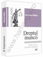 Dreptul muncii - Curs universitar - editia a 4-a revazuta si adaugita | Autor: Radu Razvan Popescu