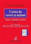 Cartea de cereri si actiuni. Modele. Comentarii. Explicatii. Editia 2014 | Coordonator: Octavia Spineanu-Matei