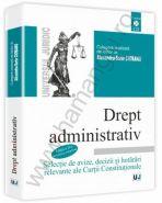 Drept administrativ. Selectie de avize, decizii si hotarari relevante ale Curtii Constitutionale. Editia 2014