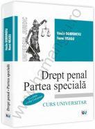 Drept penal. Partea speciala [Conform noului Cod penal] | Autori: Vasile Dobrinoiu, Norel Neagu