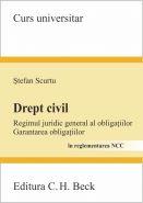 Drept civil. Regimul juridic general al obligatiilor. Garantarea obligatiilor | Autor: Stefan Scurtu