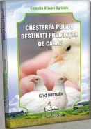 Cresterea puilor destinati productiei de carne. Ghid normativ