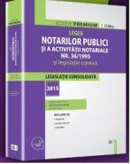 Legea notarilor publici si a activitatii notariale nr. 36/1995 si legislatie conexa | Ed. ingrijita de: Alin-Adrian Moise
