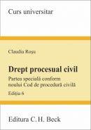 Drept procesual civil. Partea speciala conform noului Cod de procedura civila. Editia a 6-a, 2015 | Autor: Claudia Rosu