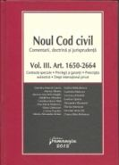 Noul Cod civil | Vol. III. Art. 1.650-2.664 | Contracte speciale. Privilegii si garantii. Prescriptia extinctiva. Drept international privat