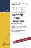 Tratatele Uniunii Europene. Actualizare: 1 februarie 2015 | Autori: Beatrice Andresan-Grigoriu, Tudorel Stefan