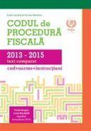 Codul de Procedura Fiscala 2013 - 2015. Text comparat (cod, norme si instructiuni) | Autor: Nicolae Mandoiu