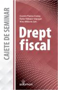 Drept fiscal. Caiete de seminar | Autori: Cosmin Flavius Costas, Tudor Vidrean-Capusan, Alina Mihaela Zah