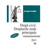 Drept civil. Drepturi reale principale | Conform Noului Cod civil | Autor: Bujorel FLOREA