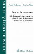 Fondurile europene. Litigii generate de accesarea si utilizarea defectuoasa a acestora in Romania | Autori: Cezarina Falan, Stefanescu Violeta