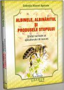 Albinele, albinaritul si produsele stupului. Ghidul normativ al apicultorului de succes