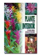 Plante de interior | Editia a 2-a | Autor: Paulina Anastasiu