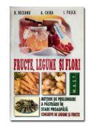 Fructe, legume si flori | Metode de prelungire a pastrarii in stare proaspata | Conserve de legume si fructe | Autori: D. Beceanu, A. Chira, I. Pasca