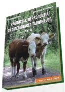 Productia, reproductia si ameliorarea taurinelor | Vol. IV