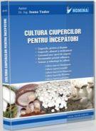 Cultura ciupercilor pentru incepatori (Autor: Dr. Ing. Ioana Tudor)
