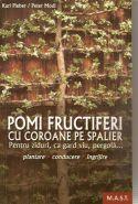 Pomi fructiferi cu coroane pe spalieri | Plantare, conducere, ingrijire  [Pentru ziduri, ca gard viu, pergola...]