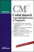 Codul muncii. Legea dialogului social si 7 legi uzuale [Actualizare: 22 aprilie 2013]