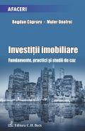 Investitii imobiliare. Fundamente, practici si studii de caz | Autori: Capraru Bogdan, Muler Onofrei