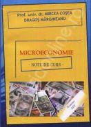 Microeconomie. Note de curs (Autori: Prof. univ. dr. Mircea Cosea, Lect. univ. Dragos Margineanu)