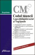 Codul muncii. Legea dialogului social si 7 legi uzuale | Actualizare: 5 septembrie 2013
