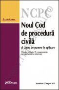 Noul Cod de procedura civila si Legea de punere in aplicare | Actualizare: 27 august 2013 [cu index alfabetic si corespondenta cu reglementarile anterioare]