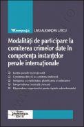 Modalitati de participare la comiterea crimelor date in competenta instantelor penale internationale | Autor: L.A. Lascu
