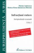 Infractiuni rutiere. Jurisprudenta rezumata [Editia a 2-a] | Aparitie: 27 Septembrie 2013