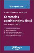 Contencios administrativ si fiscal. Sinteza de jurisprudenta | Autori: Marcela Comsa, Silviu Gabriel Barbu