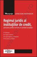 Regimul juridic al institutiilor de credit, persoane juridice romane, in context european | Autor: Lavinia Smarandache