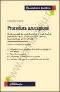 Procedura uzucapiunii. Reglementata de noul Cod civil si noul Cod de procedura civila, Codul civil din 1864 si Decretul-lege nr. 115/1938 | Autor: Claudia Visoiu