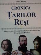 Cronica tarilor rusi. Prezentarea conducatorilor Rusiei Imperiale [Domnie dupa domnie]