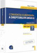 Conventia europeana a drepturilor omului. Legislatie consolidata, actualizata la 6 ianuarie 2014. Include modificarile intrate in vigoare la 1 ianuarie 2014