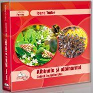 Albinele si albinaritul. Ghidul incepatorului (Carte de Ioana Tudor). Editura Gramen, 2011