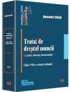Tratat de dreptul muncii - editia a 8-a Legislatie. Doctrina. Jurisprudenta | Autor: Alexandru Ticlea