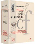 Codul fiscal al Romaniei, comentat si adnotat cu legislatie secundara si complementara, jurisprudenta si norme metodologice | Autor: Emilian Duca