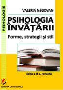 Psihologia invatarii. Forme, strategii si stil. Editia a III-a | Autor: Valeria Negovan