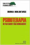 Psihoterapia - Un tratament fara medicamente | Irina Holdevici