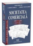 Societatea comerciala. Contracte, Cereri, Actiuni (Editia I) | Autori: Iosif Robi Urs, Carmen Todica, Chiriac Manusaride