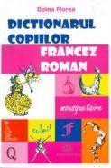 Dictionarul copiilor - francez - roman | Autor: Doina Florea