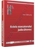 Actele executorului judecatoresc | Autor: Ioan Garbulet